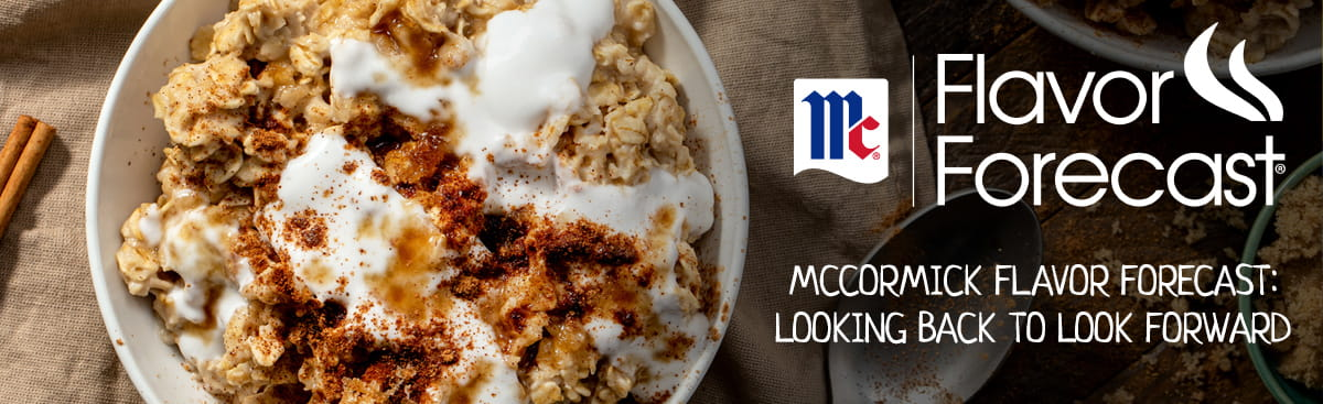MCCORMICK FLAVOR FORECAST: LOOKING BACK TO LOOK FORWARD
