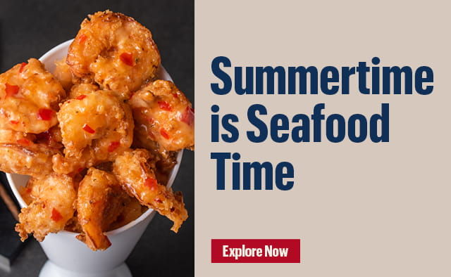 Summertime is Seafood Time